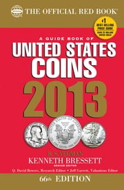 A Guide Book of United States Coins 2013 - The Official Red Book ebook by R. S. Yeoman,Kenneth Bressett