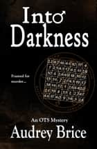 Into Darkness ebook by Audrey Brice