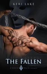 The Fallen (A Sons of Wrath Prequel) - Sons of Wrath ebook by Keri Lake