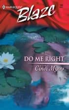 Do Me Right ebook by Cindi Myers