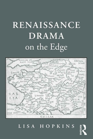 Renaissance Drama on the Edge ebook by Lisa Hopkins