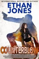 Counterblow: A Javin Pierce Spy Thriller - International Espionage - Book 7 ebook by Ethan Jones
