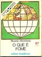 O que é fome ebook by Ricardo Abramovay
