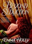 Beyond Seduction ebook by