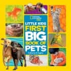 Little Kids First Big Book of Pets ebook by Catherine Hughes
