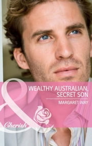Wealthy Australian, Secret Son (Mills & Boon Cherish) ebook by Margaret Way