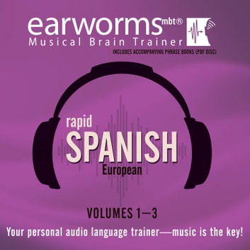 Rapid Spanish (European), Vols. 1–3 audiobook by Earworms Learning,Marlon Lodge,Beatriz Toscano