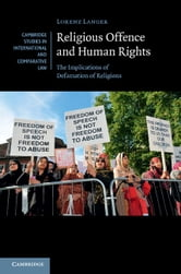 Religious Offence and Human Rights - The Implications of Defamation of Religions ebook by Lorenz Langer