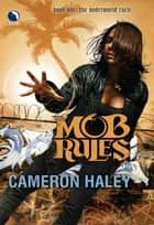 Mob Rules (Luna) ebook by Cameron Haley