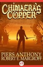 Chimaera's Copper ebook by Piers Anthony,Robert E. Margroff