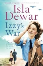 Izzy's War eBook by Isla Dewar
