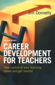 Career Development for Teachers ebook by Donnelly, Jim