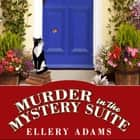 Murder in the Mystery Suite audiobook by Ellery Adams, Johanna Parker