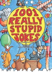 1001 Really Stupid Jokes ebook by Mike Phillips