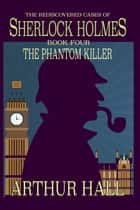 The Phantom Killer ebook by Arthur Hall