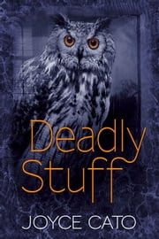 Deadly Stuff ebook by Joyce Cato