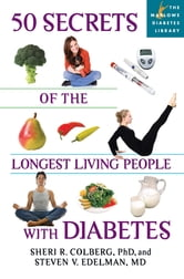 50 Secrets of the Longest Living People with Diabetes ebook by Sheri R. Colberg Ph.D., Ph.D.,M.D. Steven V. Edelman M.D.