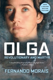 Olga - Revolutionary and Martyr ebook by Fernando Morais,Ellen Watson