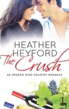 The Crush ekitaplar by Heather Heyford