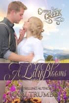 A Lily Blooms - Cutter's Creek ebook by Kari Trumbo