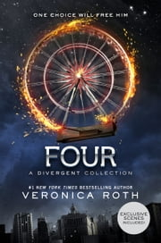Four: A Divergent Collection ebook by Veronica Roth