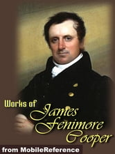 Works Of James Fenimore Cooper: (35 Works). Includes The Last Of The Mohicans, Homeward Bound, Autobiography Of A Pocket-Handkerchief And More (Mobi Collected Works) ebook by James Fenimore Cooper
