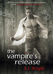 The Vampire's Release (Undead in Brown County #4) ebook by S.J. Wright