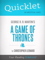 Quicklet on A Game of Thrones by George R. R. Martin ebook by Christopher Leonard