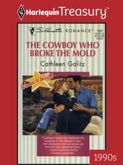 The Cowboy Who Broke the Mold ebook by Cathleen Galitz