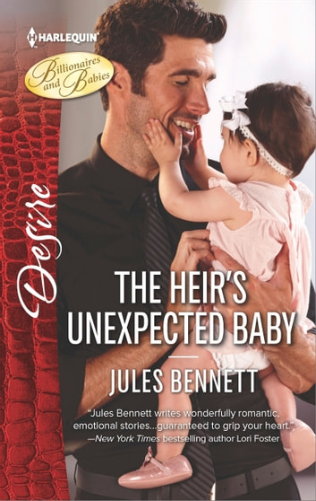 The Heir's Unexpected Baby - A Billionaire Boss Workplace Romance ebook by Jules Bennett