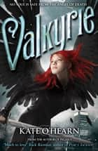 Valkyrie - Book 1 ebook by Kate O'Hearn