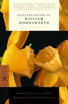 Selected Poetry of William Wordsworth ebook by William Wordsworth, Mark Van Doren, David Bromwich