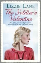 The Soldier's Valentine ebook by Lizzie Lane