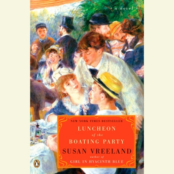 Luncheon of the Boating Party audiobook by Susan Vreeland