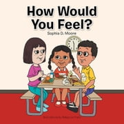 How Would You Feel? ebook by Sophia D. Moore