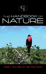 The Handbook of Nature ebook by Frank R. Spellman,Joni Price-Bayer