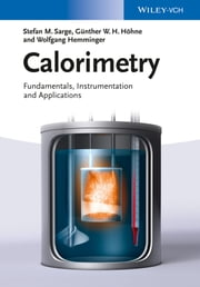 Calorimetry - Fundamentals, Instrumentation and Applications ebook by Stefan Mathias Sarge,Günther W. H. Höhne,Wolfgang Hemminger