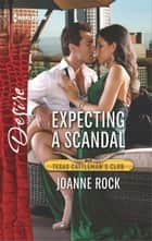 Expecting a Scandal ebook by Joanne Rock