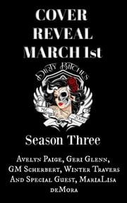 Dirty Bitches MC: Season 3 - Dirty Bitches MC, #3 eBook by Avelyn Paige, Geri Glenn, GM Scherbert,...