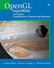 OpenGL SuperBible: Comprehensive Tutorial and Reference ebook by Sellers, Graham