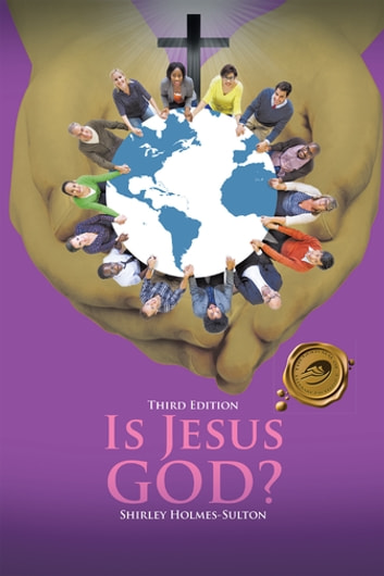 Is Jesus God? ebook by Shirley Holmes-Sulton