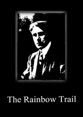 The Rainbow Trail ebook by Zane Grey