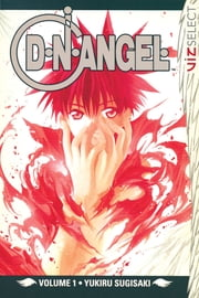 D・N・ANGEL, Vol. 1 ebook by Yukiru Sugisaki