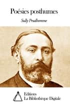 Poésies posthumes ebook by Sully Prudhomme