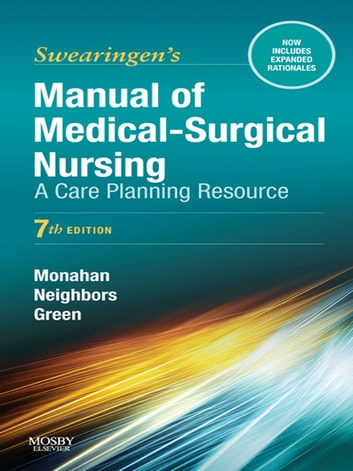 Manual of Medical-Surgical Nursing Care - E-Book - Nursing Interventions and Collaborative Management ebook by Frances Donovan Monahan, PhD, RN, ANEF,Marianne Neighbors, EdD, RN,Carol Green, PhD, MN, RN, CNE