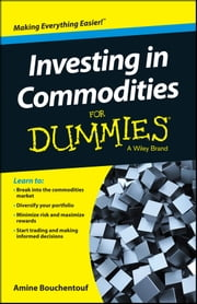 Investing in Commodities For Dummies ebook by Amine Bouchentouf