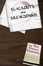 Blackouts and Breakdowns ebook by Mark Brennan Rosenberg