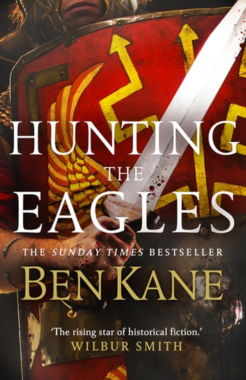 Hunting the Eagles eBook by Ben Kane