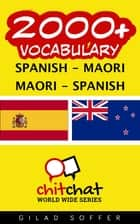 2000+ Vocabulary Spanish - Maori ebook by Gilad Soffer