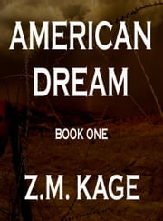American Dream: Book 1 ebook by Z.M. Kage